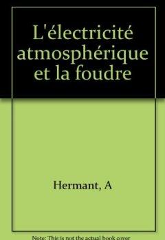 Livres Couvertures de L'électricité atmosphérique et la foudre