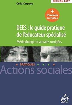 Livres Couvertures de DEES :le guide pratique de l'éducateur spécialisé 2017