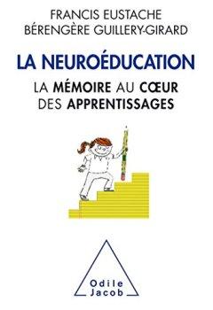 Livres Couvertures de La Neuroéducation: la mémoire au coeur de l'apprentissage