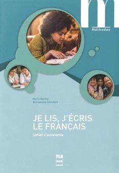 Livres Couvertures de Je lis, j'écris le français : Cahier d'autonomie