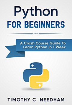 Livres Couvertures de Python: For Beginners: A Crash Course Guide To Learn Python in 1 Week (coding, programming, web-programming, programmer) (English Edition)