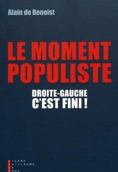 Livres Couvertures de Droite-gauche, c'est fini ! : Le moment populiste