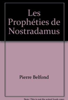 Livres Couvertures de Les prophéties de nostradamus, édition intégrale