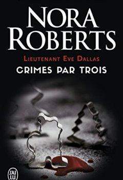 Livres Couvertures de Lieutenant Eve Dallas, Tome 7.5 : Crimes par trois