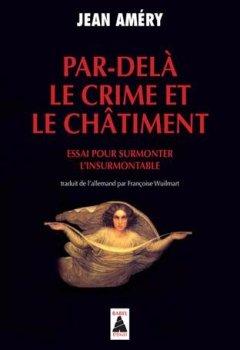 Livres Couvertures de Par-delà le crime et le châtiment : Essai pour surmonter l'insurmontable
