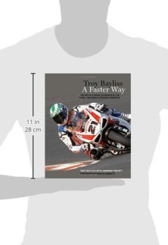 Livres Couvertures de Troy Bayliss: A Faster Way: Motorcycle Riding Techniques by the Three-Time World Superbike Champion