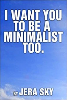 I Want You To Be A Minimalist Too Kindle Edition