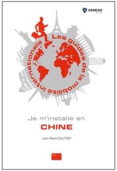 Livres Couvertures de Je m'installe en Chine