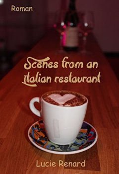 Livres Couvertures de Scenes from an Italian restaurant