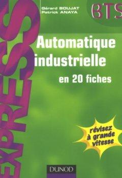 Livres Couvertures de Automatique industrielle en 20 fiches