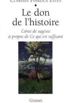 Livres Couvertures de LE DON DE L'HISTOIRE. Conte de sagesse à propos de Ce qui est suffisant