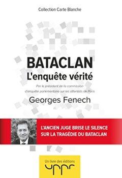 Livres Couvertures de Bataclan - L'enquête vérité: Par le président de la commission d enquête parlementaire sur les attentats de Paris
