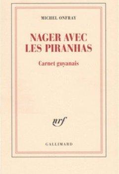 Livres Couvertures de Nager avec les piranhas: Carnet guyanais