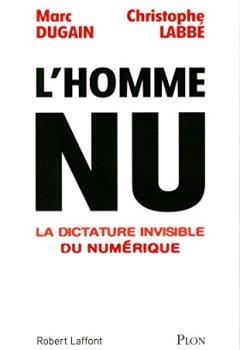 Livres Couvertures de L'homme nu - La dictature invisible du numérique