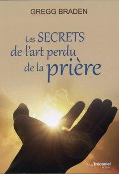 Livres Couvertures de Les secrets de l'art perdu de la prière