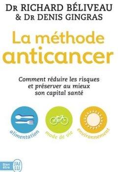 Livres Couvertures de La méthode anticancer : Comment réduire les risques et préserver au mieux son capital santé