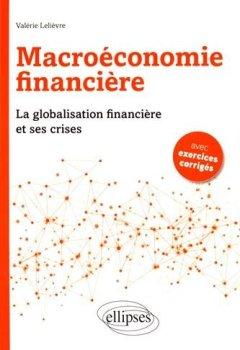 Livres Couvertures de Macroéconomie Financière la Globalisation Financière et ses Crises