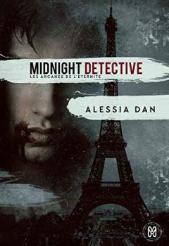 Midnight detective: Les arcanes de l'Éternité Tome 1 (Les arcanes de l'Éternité)