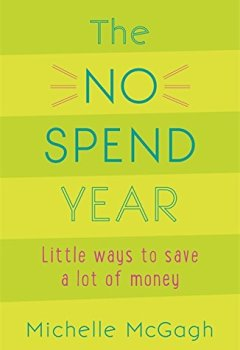 Livres Couvertures de The No Spend Year: How you can spend less and live more