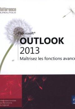 Livres Couvertures de Outlook 2013 - Maîtrisez les fonctions avancées
