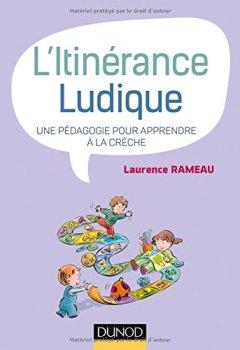 Livres Couvertures de L'itinérance ludique - Une pédagogie pour apprendre à la crèche