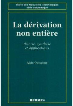 Livres Couvertures de La dérivation non entière : Théorie, synthèse et applications
