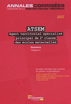 Livres Couvertures de ATSEM Agent territorial spécialisé principal de 2e classe des écoles maternelles : Concours externe, interne, 3e concours, catégorie C