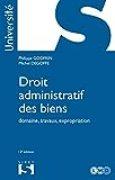 Droit administratif des biens. Domaine, travaux, expropriation - 12e éd.