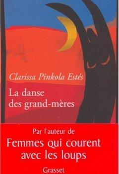 Livres Couvertures de La danse des grand-mères : Sur la jeunesse de l'âge mûr et la maturité de la jeunesse