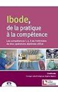 IBODE, de la pratique à la compétence: Compétences 1 - 2 - 3