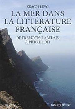 Livres Couvertures de La mer dans la littérature française : De François Rabelais à Pierre Loti