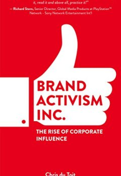 Livres Couvertures de Brand Activism, Inc.: The rise of corporate influence (English Edition)
