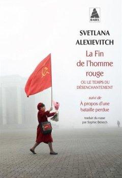 Livres Couvertures de La fin de l'homme rouge ou le temps du désenchantement : Suivi de A propos d'une bataille perdue