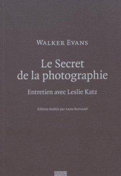 Livres Couvertures de Walker Evans, le Secret de la Photographie | Entretien avec Leslie Katz