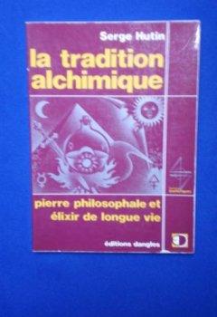 Livres Couvertures de la tradition alchimique: pierre philosophale et élixir de longue vie