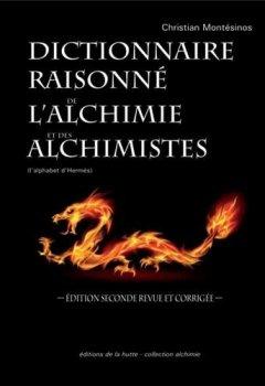 Livres Couvertures de Dictionnaire raisonné de l'alchimie et des alchimistes : L'alphabet d'Hermès