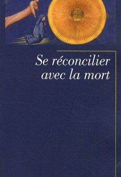Livres Couvertures de Se réconcilier avec la mort