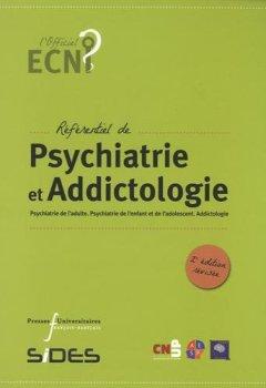 Livres Couvertures de Référentiel de psychiatrie et addictologie : Psychiatrie de l'adulte, psychiatrie de l'enfant et de l'adolescent, addictologie