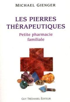 Livres Couvertures de Les pierres thérapeutiques : Petite pharmacie familiale