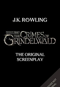 Livres Couvertures de Fantastic Beasts: The Crimes of Grindelwald – The Original Screenplay