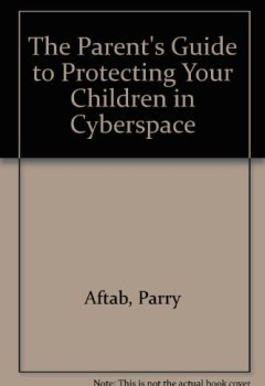 Buchdeckel von The Parent's Guide to Protecting Your Children in Cyberspace