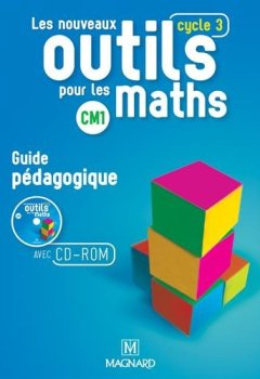 Livres Couvertures de Les nouveaux outils pour les maths CM1 : Guide pédagogique (1Cédérom)