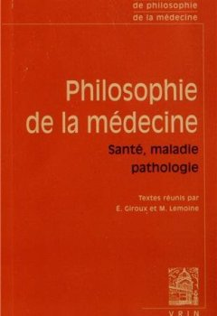 Livres Couvertures de Textes clés de philosophie de la médecine. Vol II: Santé, maladie, pathologie