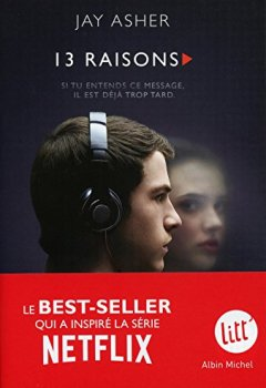 Jay Asher - Treize Raisons - Thirteen reasons why (Nouvelle édition - Français) 2019