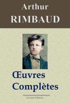 Livres Couvertures de Arthur Rimbaud : Oeuvres complètes et annexes (nouvelle édition enrichie) - Arvensa Editions
