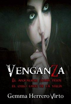Portada del libro deVenganZa: El apocalipsis zombi desde el otro lado de la verja