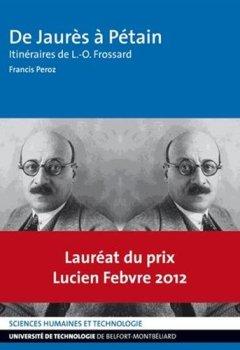 Livres Couvertures de De Jaurès à Pétain : Itinéraires de L-O Frossard