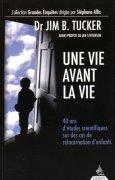 Livres Couvertures de Une vie avant la vie : 40 ans d'études scientifiques sur des cas de réincarnation d'enfants