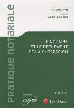Livres Couvertures de Le notaire et le règlement de la succession