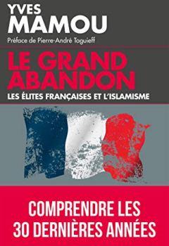 Livres Couvertures de Le grand abandon: Les élites françaises et l'islamisme